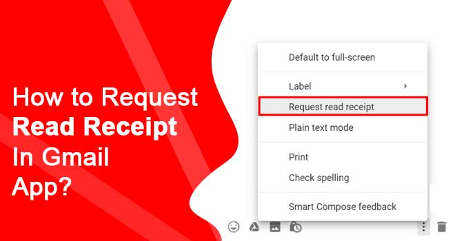 How-to-Request-Read-Receipt-In-Gmail-App